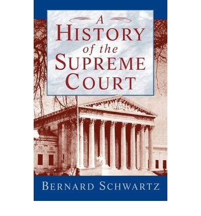 { A HISTORY OF THE SUPREME COURT } By Schwartz, Bernard ( Author ) [ Feb - 1995 ] [ Paperback ]