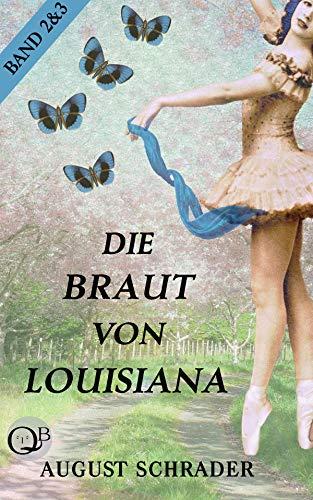 Buchseite und Rezensionen zu 'Die Braut von Louisiana: Band 2: Die Hochzeit & Band 3: Die Sklavin' von August Schrader