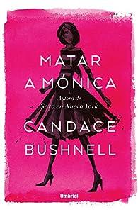 Matar a Mónica par Candace Bushnell