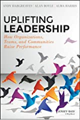 Uplifting Leadership: How Organizations, Teams, and Communities Raise Performance Hardcover