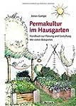 Permakultur im Hausgarten: Handbuch z...