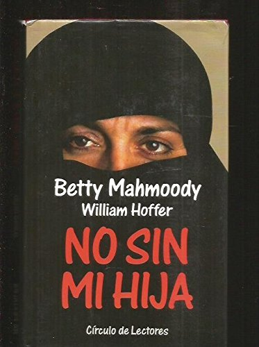 No sin mi hija por Betty Mahmoody