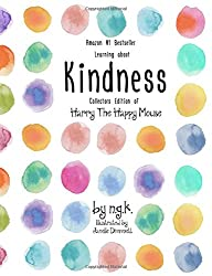 Learning About Kindness: Special Edition of Harry The Happy Mouse