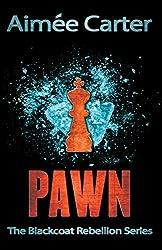 Pawn (The Blackcoat Rebellion, Book 1)