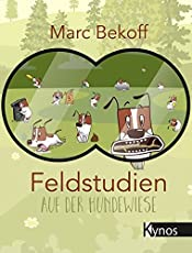 Feldstudien auf der Hundewiese: Why Dogs Do What They Do