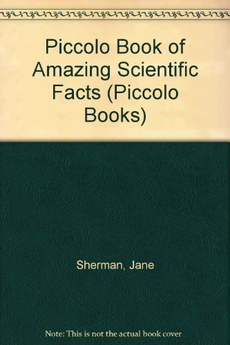 Piccolo book of amazing scientific facts