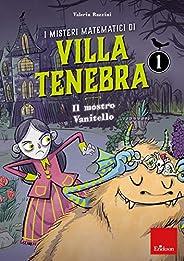 I misteri matematici di villa Tenebra. Il mostro vanitello (Vol. 1)