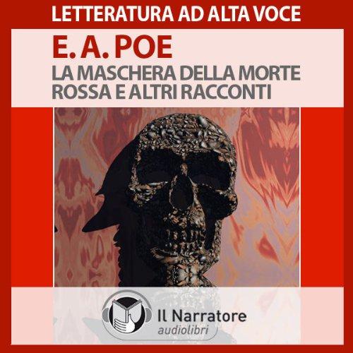 La maschera della morte rossa e altri racconti  Audiolibri