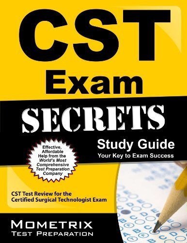 Secrets of the CST Exam Study Guide: CST Test Review for the Certified Surgical Technologist Exam by CST Exam Secrets Test Prep Team (2013) Paperback