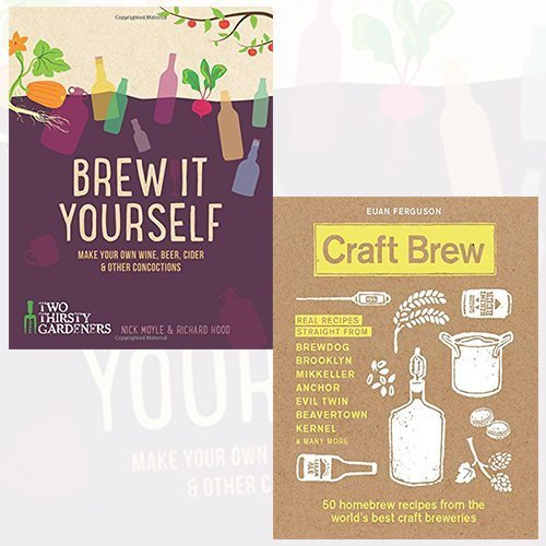 Brew it Yourself and Craft Brew 2 Books Bundle Collection - Make Your Own Beer, Wine, Cider and Other Concoctions, 50 homebrew recipes from the world's best craft breweries