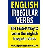 English Irregular Verbs: The fastest way to learn the English irregular verbs (English Edition)