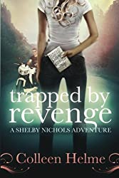 Trapped By Revenge: A Shelby Nichols Adventure (Volume 5) by Colleen Helme (2013-11-12)