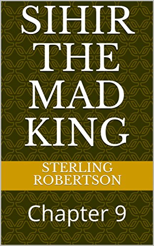 Sihir The Mad King: Chapter 9 (Spice Chronicles)