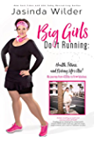 Big Girls Do It Running
