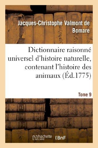 Dictionnaire raisonné universel d'histoire naturelle, contenant l'histoire des animaux. Tome 9:, des végétaux et des minéraux, et celle des corps célestes, des météores
