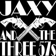 Jaxy & The Three 57S