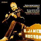 Bubba James Hudson EP