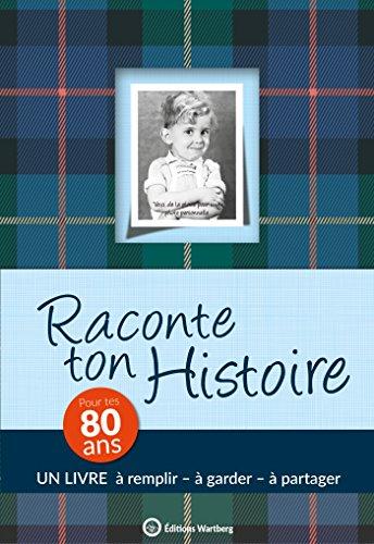 Raconte ton histoire : Pour tes 80 ans
