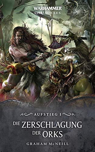 Die Zerschlagung der Orks (Warhammer Chronicles) (German Edition ...