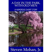 A Day in the Park, With Old Men (English Edition)