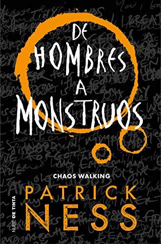 De hombres a monstruos Chaos Walking 3