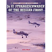 Junkers Ju 87 Stukageschwader of the Russian Front (Combat Aircraft, Band 74)
