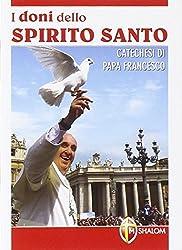 I doni dello Spirito Santo. Catechesi di papa Francesco