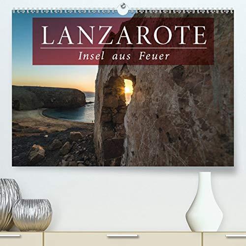 Lanzarote - Insel aus Feuer(Premium, hochwertiger DIN A2 Wandkalender 2020, Kunstdruck in Hochglanz): Entdecken Sie die Farbenpracht der nördlichsten ... (Monatskalender, 14 Seiten ) (CALVENDO Orte)