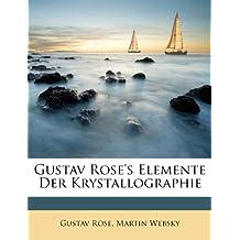 Gustav Rose's Elemente Der Krystallographie