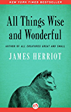 All Things Wise and Wonderful (English Edition)