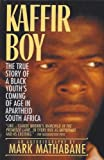 Image de Kaffir Boy: The True Story of a Black Youth's Coming of Age in Apartheid South Africa (English Edition)