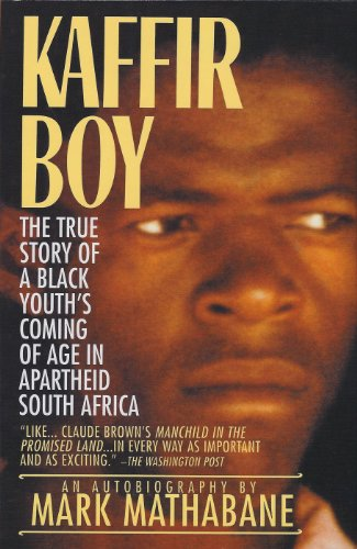 Kaffir Boy: The True Story of a Black Youth\'s Coming of Age in Apartheid South Africa (English Edition)