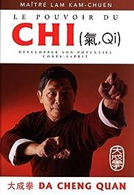 Le pouvoir du chi par  Lam Kam Chuen