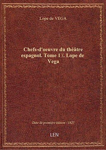 Chefs-d'oeuvre du théâtre espagnol. Tome 1 / . Lope de Vega par Lope de VEGA