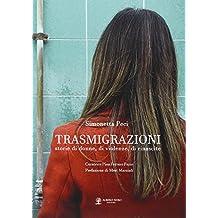Trasmigrazioni. Storie di donne, di violenze, di rinascite