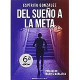 Del sueño a la meta: El libro de Espíritu González. El policía que escribe y corre maratones