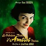 Le Fabuleux destin d'Amélie Poulain : BO du film de Jean-Pierre Jeunet / Yann Tiersen | Tiersen, Yann