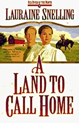 Land to Call Home (Red River of the North) by Lauraine Snelling (1997-05-06)