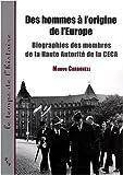Des hommes à l'origine de l'Europe - Biographies des membres de la Haute Autorité de la CECA