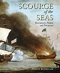 Scourge of the Seas: Buccaneers, Pirates & Privateers (General Military) by Angus Konstam (2007-03-27)