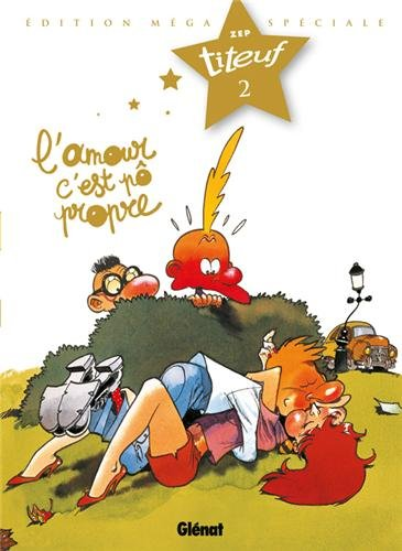 Titeuf, Tome 2 : L'amour c'est pas propre : Edition Méga Spéciale Titeuf le film