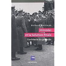 Himmler et la solution finale : L'architecte du génocide