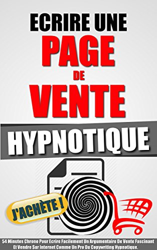 ecrire une page de vente hypnotique 54 minutes chrono pour ecrire facilement un argumentaire de. Black Bedroom Furniture Sets. Home Design Ideas