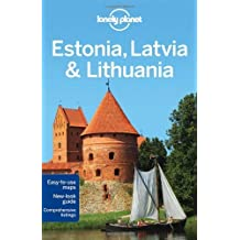 Lonely Planet Estonia, Latvia & Lithuania (Travel Guide) by Lonely Planet, Presser, Brandon, Baker, Mark, Dragicevich, P (2012) Paperback