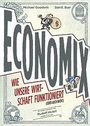 Economix: Wie unsere Wirtschaft funktioniert (oder auch nicht)