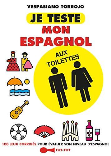 Je teste mon espagnol aux toilettes par Vespasiano Torrojo