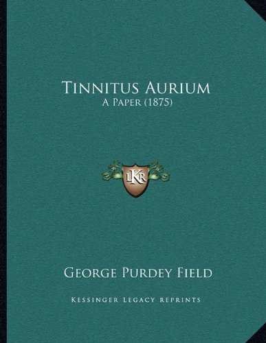 Tinnitus Aurium: A Paper (1875)