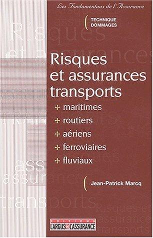 Risques et assurances transport maritimes, routiers, aériens, ferroviaires, fluviaux de Marcq (30 janvier 2003) Broché