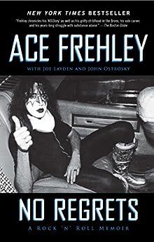 No Regrets (English Edition) par [Frehley, Ace, Layden, Joe, Ostrosky, John]