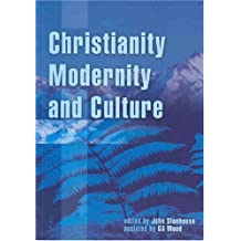 Christianity, Modernity and Culture: New Perspectives on New Zealand History (ATF)